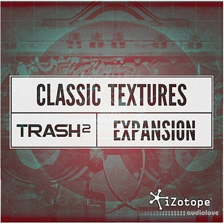 iZotope Classic Textures Expansion DAW Presets Trash 2
