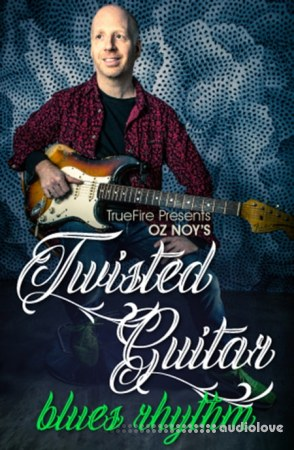 Truefire Oz Noys Twisted Guitar Blues Rhythm TUTORiAL