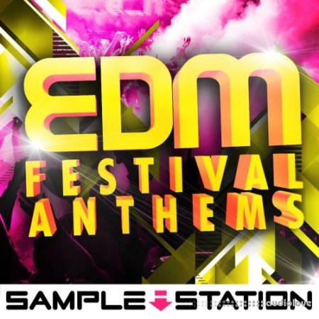 Sample Station EDM Festival Anthems WAV