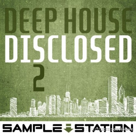 Sample Station Deep House Disclosed 2 WAV