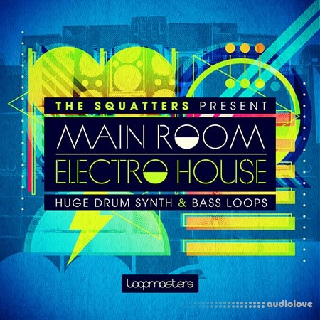 Loopmasters The Squatters Present Main Room Electro House MULTiFORMAT