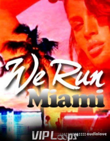 VIP Loops We Run Miami ACiD WAV AiFF