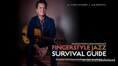 Truefire Sean McGowans Fingerstyle Jazz Guitar Survival Guide TUTORiAL
