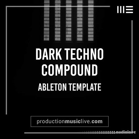 Production Music Live Dark Techno Compound DAW Templates