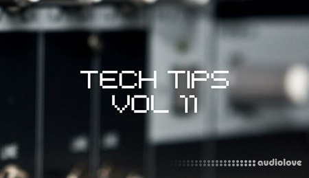 Sonic Academy Tech Tips Volume 11 TUTORiAL