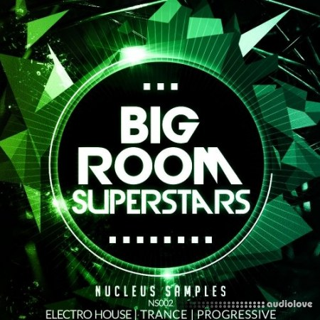 Nucleus Samples Big Room Superstars WAV MiDi Synth Presets