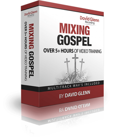 David Glenn Mixing Gospel TUTORiAL