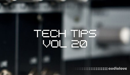 Sonic Academy Tech Tips Volume 20 TUTORiAL