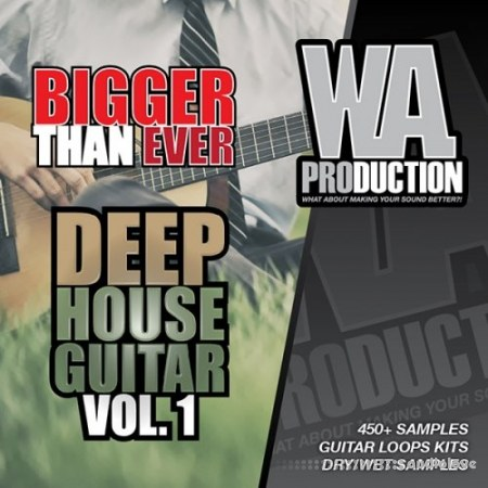 WA Production Bigger Than Ever Deep House Guitar Vol.1 WAV