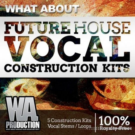 WA Production What About Future House Vocal Construction Kits WAV MiDi