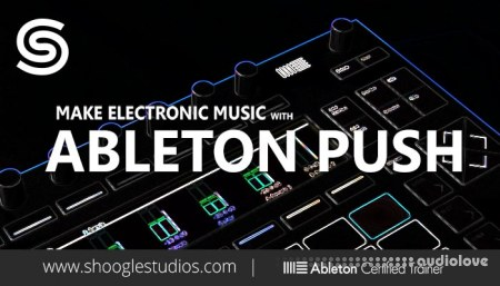 Shoogle Studios Ableton Push Masterclass TUTORiAL