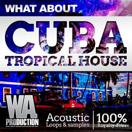 WA Production What About Cuba Tropical House WAV