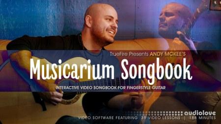 Truefire Andy McKee's Musicarium Songbook (2017) TUTORiAL