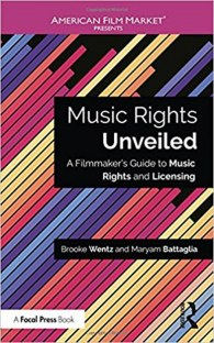 Music Rights Unveiled A Filmmakers Guide to Music Rights and Licensing