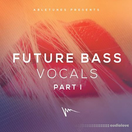 Abletunes Future Bass Vocals Part I WAV MiDi