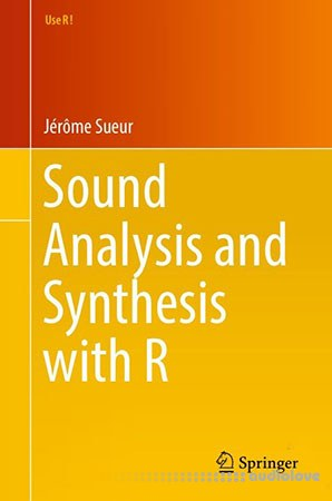 Sound Analysis and Synthesis with R PDF EPUB