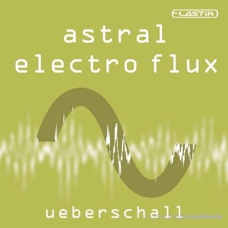 Ueberschall Astral Electro Flux Elastik