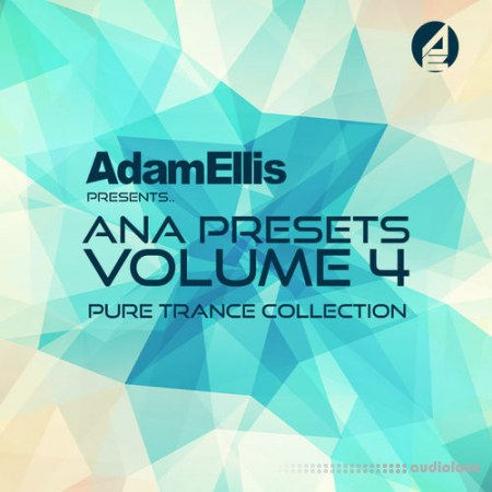 Sonic Academy ANA Presets Vol.4 Pure Trance Collection Synth Presets