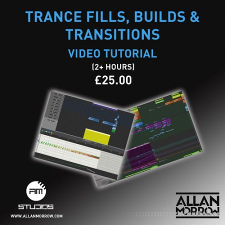 Allan Morrow Trance Fills Builds and Transitions TUTORiAL