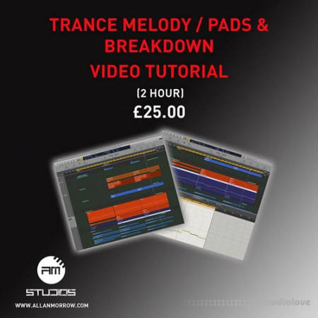 Allan Morrow Trance Melody Pads and Breakdown TUTORiAL