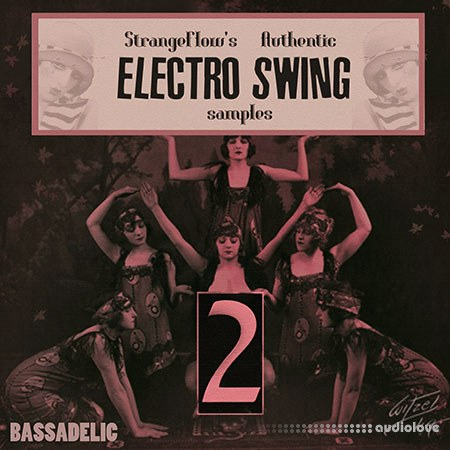 Strange Flow's Authentic Electro Swing Samples Vol.2 WAV