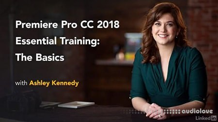 Lynda Premiere Pro CC 2018 Essential Training The Basics TUTORiAL