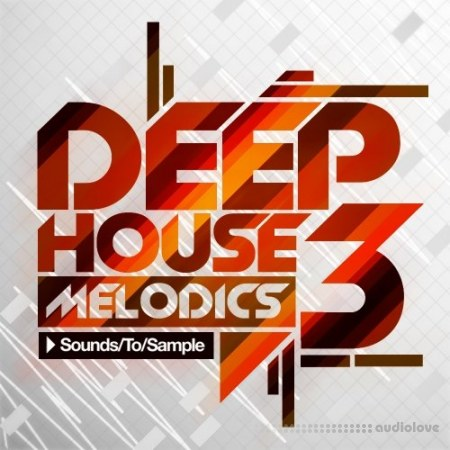 Sounds To Sample Deep House Melodics 3 MULTiFORMAT