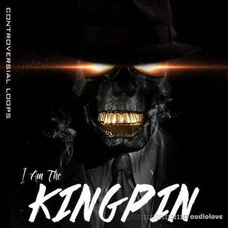 Controversial Loops Presents I Am The Kingpin WAV