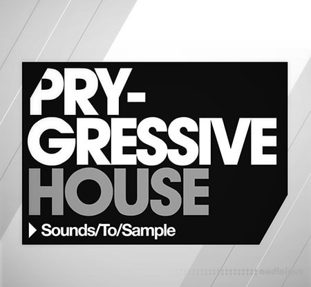Sounds to Sample Pry Gressive House MULTiFORMAT