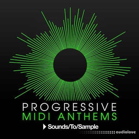 Sounds To Sample Progressive MIDI Anthems WAV MiDi