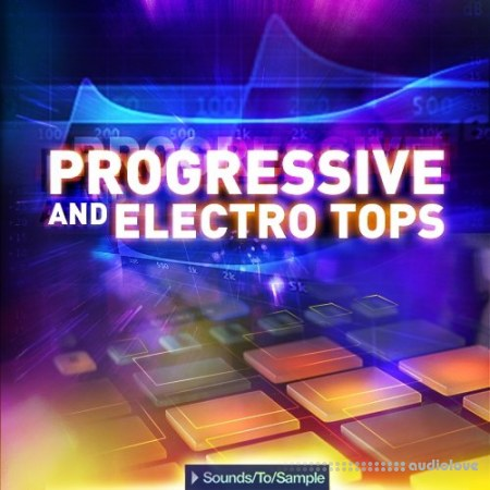Sounds To Sample Progressive and Electro Tops WAV