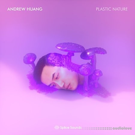 Splice Andrew Huangs Plastic Nature WAV