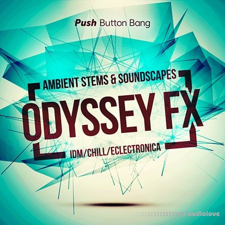 Push Button Bang Odyssey FX Ambient Stems and Soundscapes WAV