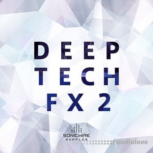 Sonicwire Samples Deep Tech FX 2