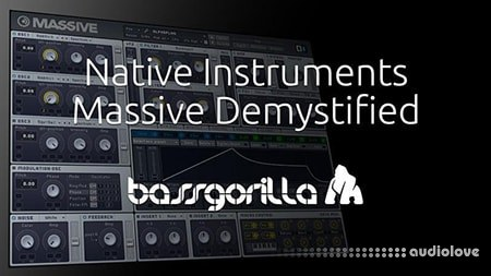BassGorilla Native Instruments Massive Demystified TUTORiAL