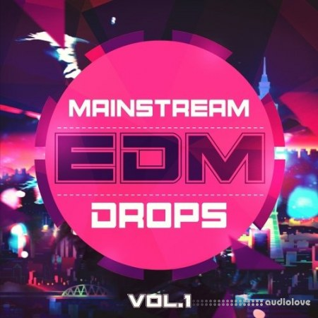 Mainstream Sounds Mainstream EDM Drops Vol.1 WAV MiDi