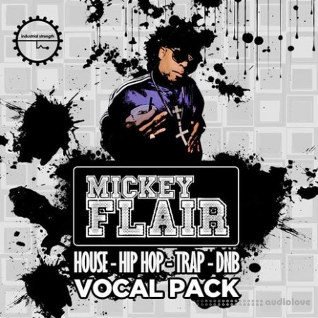 Industrial Strength Records Mickey Flair Vocal Pack WAV