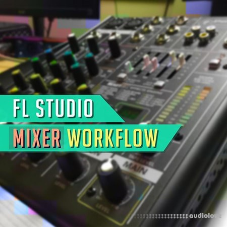 Udemy FL Studio Mixer Workflow TUTORiAL