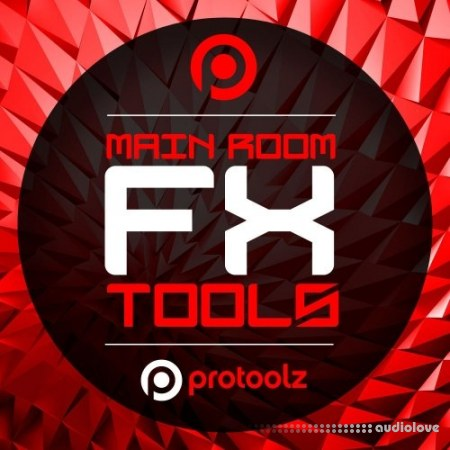 Protoolz Main Room FX Tools WAV