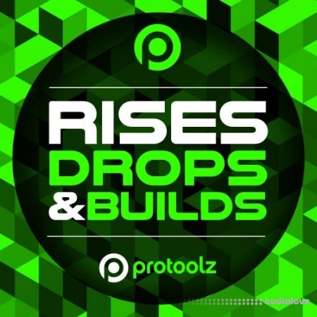 Protoolz Rises Drops and Builds WAV