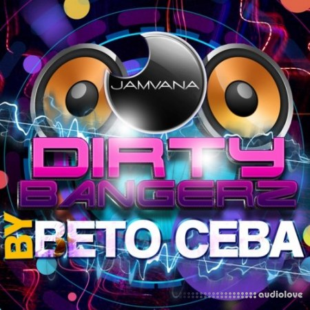 Jamvana Producers Dirty Bangerz by Beto Ceba WAV