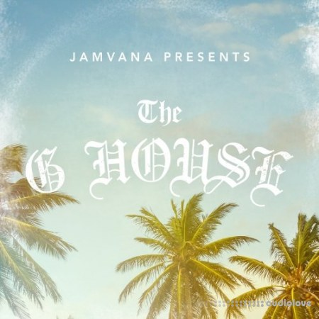 Jamvana Presents The G House WAV