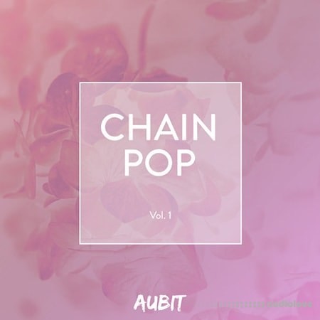 Aubit Chain Pop Volume 1 WAV MiDi Synth Presets DAW Templates