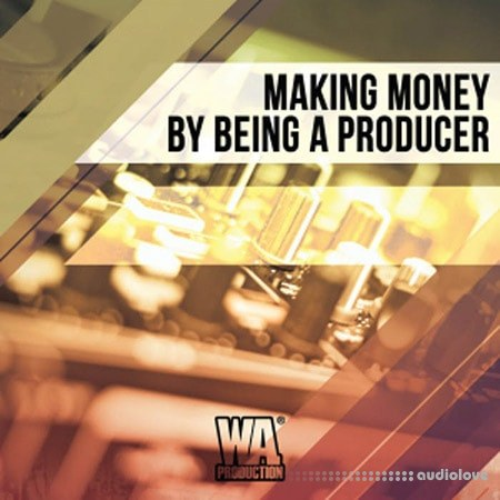WA Production Making Money By Being a Producer TUTORiAL