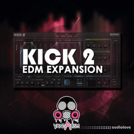 Vandalism KICK 2 EDM Expansion Synth Presets WAV