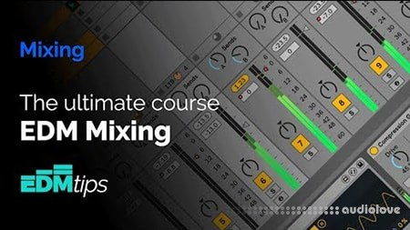 EDM Tips The Ultimate EDM Mixing Course TUTORiAL