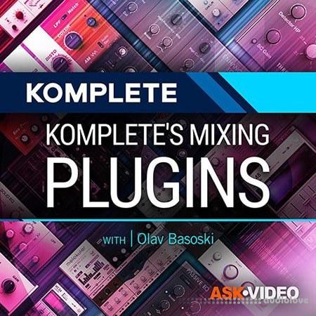 Ask Video Komplete 201 Komplete's Mixing Plugins TUTORiAL