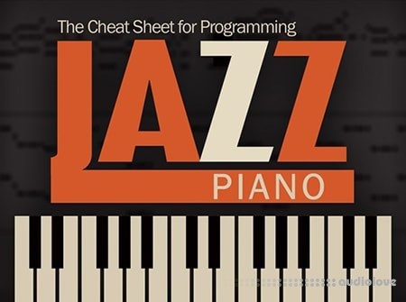 Groove3 The Cheat Sheet for Programming Jazz Piano TUTORiAL