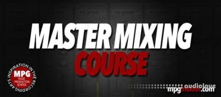 Music Production School The Master Mixing Course (New Version) TUTORiAL