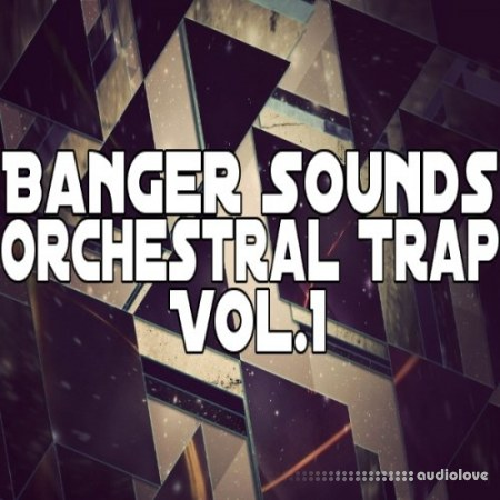Banger Music Records Orchestral Trap Vol.1 WAV